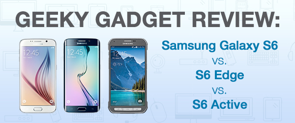 Samsung Galaxy S6 vs. S6 Edge vs. S6 Active